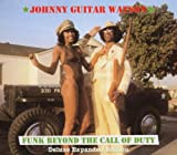 Johnny 'Guitar' Watson Funk Beyond The Call Of Duty