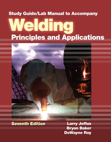 Study Guide with Lab Manual for Jeffus' Welding:...