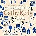 Between Sisters Audiobook by Cathy Kelly Narrated by Caroline Lennon