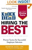 Knock 'em Dead Hiring the Best: Proven Tactics for Successful Employee Selection