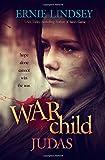 Warchild: Judas (The Warchild Series Book 2) (Volume 2)