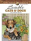 Creative Haven Lovable Cats and Dogs Coloring Book (Adult Coloring)
