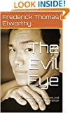The Evil Eye: An Account of this Ancient and Widespread Superstition