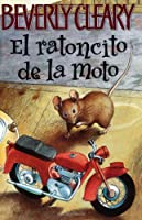 El ratoncito de la moto (The Mouse and the Motorcycle, Spanish Edition)