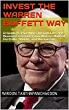 img - for Invest the Warren Buffett Way: A Guide to Investing Through Life and Business Lessons from Warren Buffett Portfolio, Stocks, and Businesses book / textbook / text book
