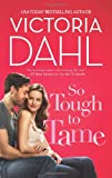 So Tough to Tame <br>(Hqn)	 by  Victoria Dahl in stock, buy online here