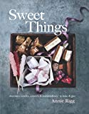 Sweet Things: Chocolates, Candies, Caramels & Marshmallows -  To Make & Give
