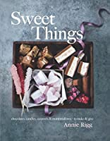 Sweet Things: Chocolates, Candies, Caramels & Marshmallows -