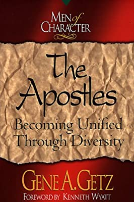 Men of Character: The Apostles: Becoming Unified Through Diversity