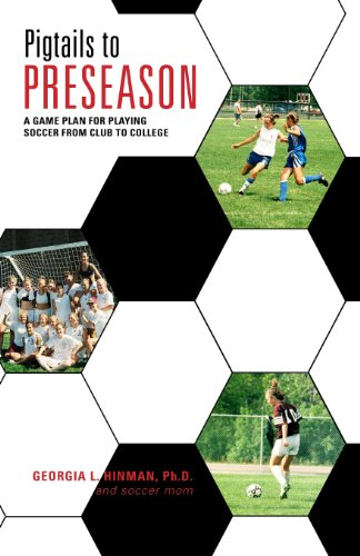 Pigtails To Preseason: A Game Plan For Playing Soccer From Club To College