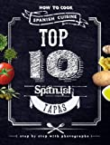 Top 10 Spanish Tapas. How to Cook Spanish Cuisine