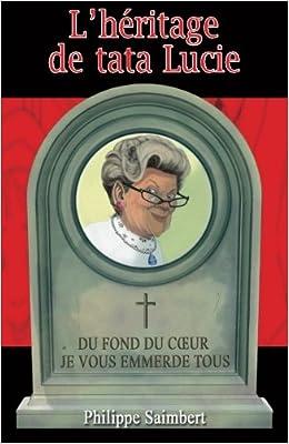 L'heritage de tata lucie-Philippe Saimbert