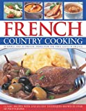 img - for French Country Cooking: 60 Simple and Authentic Dishes for the True Taste of France- Classic Recipes with Step-by-Step Techniques book / textbook / text book