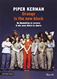 Orange is the new black. Da Manhattan al carcere: il mio anno dietro le sbarre