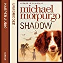 Shadow (       UNABRIDGED) by Michael Morpurgo Narrated by Abdullah Afzal, Mike Rogers