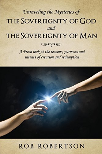 Unraveling the Mysteries of The Sovereignty of God and the Sovereignty of Man