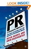 PR- A Persuasive Industry?: Spin, Public Relations and the Shaping of the Modern Media: 1