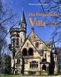 Die b�rgerliche Villa in Deutschland...
