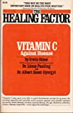 The Healing Factor: Vitamin C Against Disease
