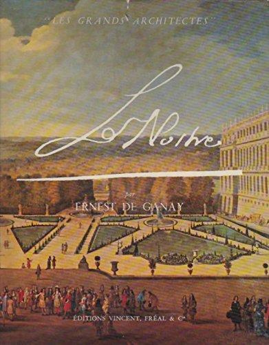 André Le Nostre : 1613-1700, par Ernest de Ganay