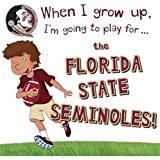 img - for When I Grow Up, I'm Going to Play for the Florida State Seminoles book / textbook / text book