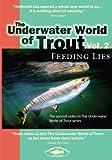 Underwater World Of Trout Volume 2: Feeding Lies