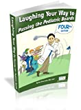 img - for Laughing Your Way to Passing the Pediatric Boards: The Seriously Funny Study Guide book / textbook / text book