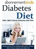 Diabetes Diet: 1200-1800 Calorie Diabetes Diet Plan-Taking Control Of Your Diabetes Naturally in 30 Days With A Proven Diabetes Diet Meal Plan (English Edition)