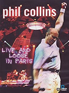 Phil Collins - Live and Loose in Paris