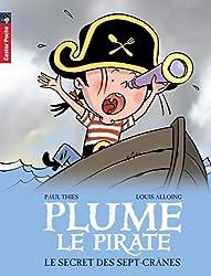 Plume le pirate, Tome 3 : Le secret des Sept-Crânes