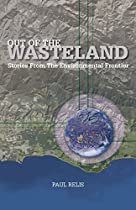 Out of the Wasteland: Stories from the Environmental Frontier