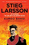 Cover of Stieg Larsson by Kurdo Baksi 1451647093