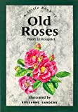 img - for A Little Book of Old Roses by Hazel Le Rougetel (1992-09-24) book / textbook / text book