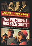 img - for The President Has Been Shot!: The Assassination of John F. Kennedy book / textbook / text book