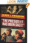 """The President Has Been Shot!"": The A..."