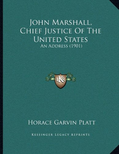 John Marshall, Chief Justice of the United States: An Address (1901)
