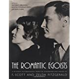 The Romantic Egoists: A Pictorial Autobiography from the Scrapbooks and Albums of F. Scott and Zelda Fitzgerald ~ Matthew Joseph Bruccoli