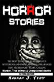 Horror Stories: The most Terrifying REAL unsolved mysterious and unexplained disappearances that are seriously scary,  Chilling- Murder, True Crimes & Unexplained deaths