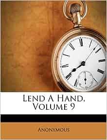 Lend A Hand Volume 9 Anonymous 9781174885563 Amazon