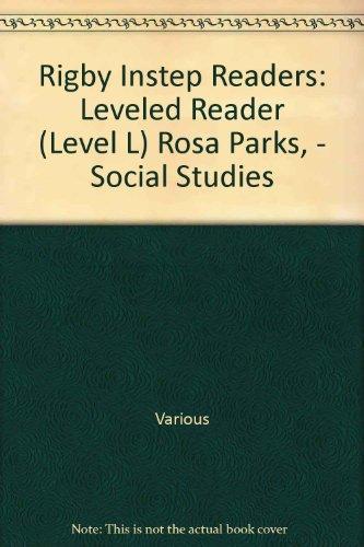 Rigby Instep Readers: Leveled Reader (Level L) Rosa Parks, - Social Studies