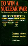 TO WIN A NUCLEAR WAR (0921689063) by Axelrod, Daniel