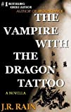 The Vampire With the Dragon Tattoo (A Spinoza Novella)