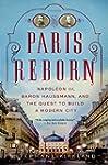 Paris Reborn: Napol�on III, Baron Hau...