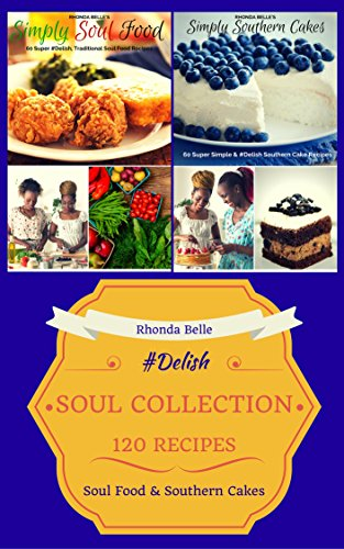 Southern Cookbook Collection (Soul Food & Southern Cakes): 120 #Delish Recipes PDF