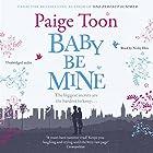 Baby Be Mine Hörbuch von Paige Toon Gesprochen von: Nicky Diss
