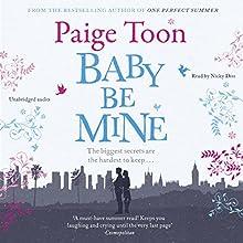 Baby Be Mine | Livre audio Auteur(s) : Paige Toon Narrateur(s) : Nicky Diss