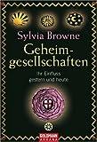 Geheimgesellschaften: Ihr Einfluss gestern und heute - Sylvia Browne