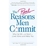 The Real Reasons Men Commit: Why He Will - or Won't - Love, Honor and Marry Youby Joel D Block