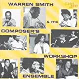 Warren Smith & Composers Workshop Ensemble
