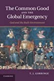 img - for The Common Good and the Global Emergency: God and the Built Environment Paperback - July 10, 2014 book / textbook / text book